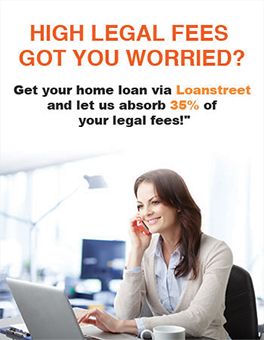 Get your home loan via Loanstreet, and let us absorb 35% of your legal fees!