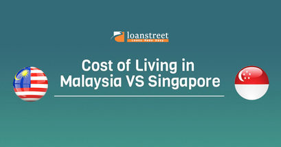 Cost Of Living In Malaysia VS Singapore