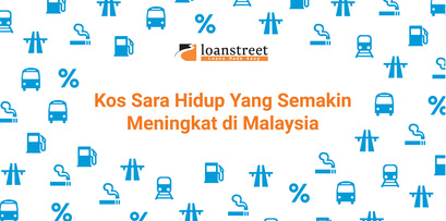 Kos Sara Hidup Yang Semakin Meningkat di Malaysia