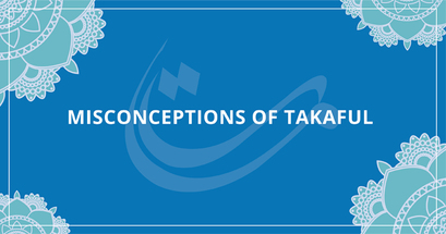 Top 3 Misconceptions of Takaful