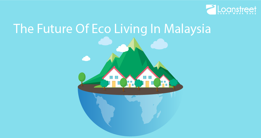 The future of eco-living in Malaysia