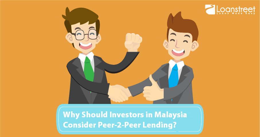 Why Should Investors in Malaysia Consider Peer-2-Peer Lending