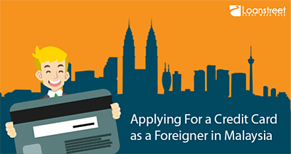 Applying For a Credit Card as a Foreigner in Malaysia